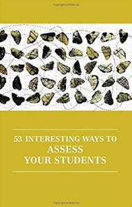 53 INTERESTING WAYS TO ASSESS YOUR STUDENTS By Victoria Burns