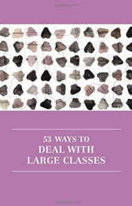 53 WAYS TO DEAL WITH LARGE CLASSES by Hannah Strawson