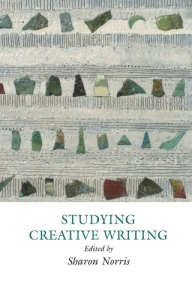 STUDYING CREATIVE WRITING by Sharon Norris